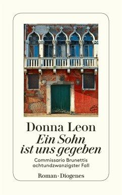 Ein Sohn ist uns gegeben / Commissario Brunetti Bd.28 - Leon, Donna