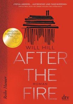 After the Fire - Nominiert für den Deutschen Jugendliteraturpreis 2021 - Hill, Will