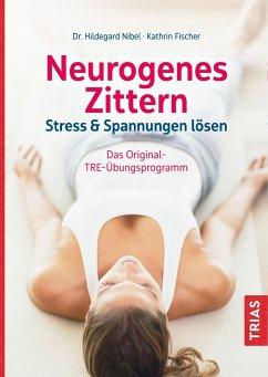 Neurogenes Zittern - Nibel, Hildegard;Fischer, Kathrin