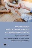 Fundamentos e práticas transformativas em mediação de conflitos (eBook, ePUB)