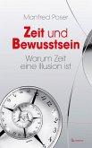 Zeit und Bewusstsein - Warum Zeit eine Illusion ist (eBook, ePUB)