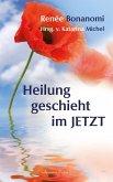 Heilung geschieht im Jetzt (eBook, ePUB)