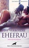 Die verbotene Ehefrau   Erotischer Roman (eBook, ePUB)