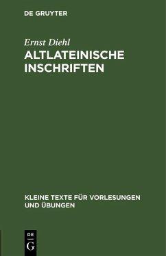 Altlateinische Inschriften (eBook, PDF) - Diehl, Ernst