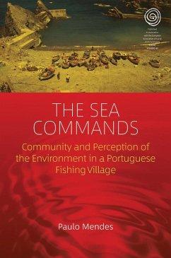 The Sea Commands (eBook, ePUB) - Mendes, Paulo