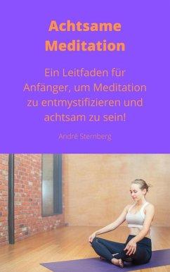 Achtsame Meditation (eBook, ePUB) - Sternberg, Andre