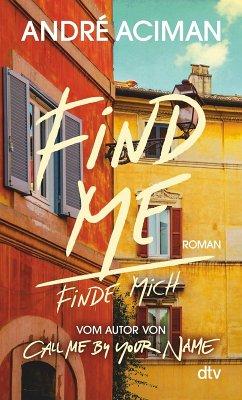 Find Me, Finde mich (eBook, ePUB) - Aciman, André