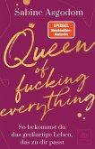 Queen of fucking everything - So bekommst du das großartige Leben, das zu dir passt (eBook, ePUB)