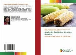 Avaliação Qualitativa de grãos de milho - Pereira da Silva, Gilmara; Silva Magalhães Tatto, Ariete; Francisco Pereira da Silva, Gillene