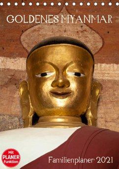 Goldenes Myanmar - Familienkalender 2021 (Tischkalender 2021 DIN A5 hoch)