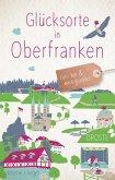 Glücksorte in Oberfranken
