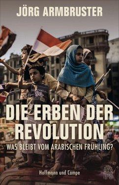 Die Erben der Revolution (eBook, ePUB) - Armbruster, Jörg