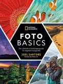 National Geographic: Foto-Basics - Der ultimative Einsteigerguide für digitale Fotografie. (eBook, ePUB)