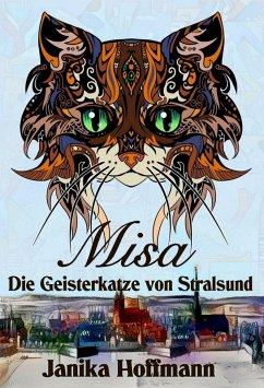 Misa - Die Geisterkatze von Stralsund (eBook, ePUB) - Hoffmann, Janika