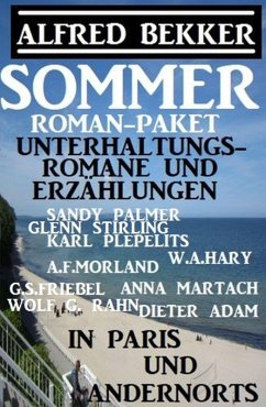 Sommer Roman-Paket Unterhaltungsromane und Erzahlungen: In Paris und andernorts