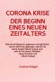 CORONA KRISE: Der Beginn eines neuen Zeitalters (eBook, ePUB)