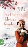 Das Fest der kleinen Wunder / Ostpreußensaga Bd.4