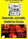 Gesunde, schnelle, köstliche Küche - ein kleines Kochbuch (eBook, ePUB)