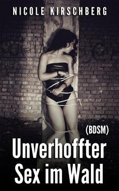 Unverhoffter Sex im Wald (BDSM) (eBook, ePUB) - Kirschberg, Nicole
