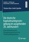 Die deutsche Kapitalmarktgesetzgebung im ausgehenden 20. Jahrhundert (eBook, PDF)
