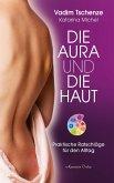 Die Aura und die Haut: Praktische Ratschläge für den Alltag (eBook, ePUB)
