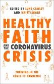 Healthy Faith and the Coronavirus Crisis (eBook, ePUB)