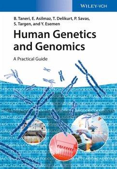 Human Genetics and Genomics (eBook, PDF) - Taneri, Bahar; Asilmaz, Esra; Delikurt, Türem; Savas, Pembe; Targen, Seniye; Esemen, Yagmur