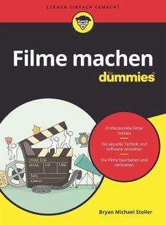 Filme machen für Dummies (eBook, ePUB) - Stoller, Bryan Michael