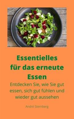 Essentielles für das erneute Essen (eBook, ePUB) - Sternberg, Andre