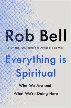 Everything is Spiritual (eBook, ePUB) - Bell, Rob