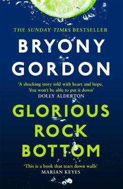 Glorious Rock Bottom (eBook, ePUB) - Gordon, Bryony