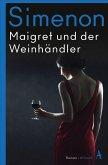 Maigret und der Weinhändler / Kommissar Maigret Bd.71