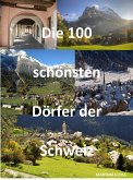 Die 100 schönsten Dörfer der Schweiz (eBook, ePUB)