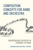 Composition Concepts for Band and Orchestra (eBook, ePUB)