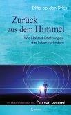 Zurück aus dem Himmel - Wie Nahtod-Erfahrungen das Leben verändern (eBook, ePUB)