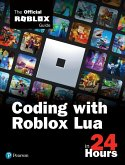 Coding with Roblox Lua in 24 Hours: The Official Roblox Guide