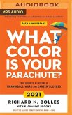 What Color Is Your Parachute? 2021: Your Guide to a Lifetime of Meaningful Work and Career Success