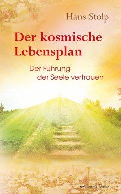 Der kosmische Lebensplan - Der Führung der Seele vertrauen (eBook, ePUB) - Stolp, Hans