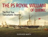 The PS Royal William of Quebec: The First True Transatlantic Steamer