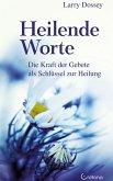 Heilende Worte - Die Kraft der Gebete als Schlüssel zur Heilung (eBook, ePUB)
