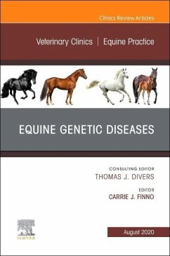 Equine Genetic Diseases, an Issue of Veterinary Clinics of North America: Equine Practice, Volume 36-2