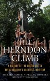 The Herndon Climb: A History of the United States Naval Academy's Greatest Tradition