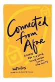 Connected From Afar: A Guide for Staying Close When You're Far Away