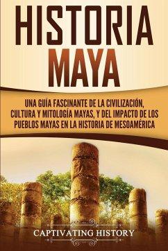 Historia Maya - History, Captivating