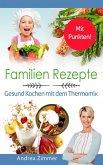 Familien Rezepte! Mit Punkten! Gesund Kochen mit dem Thermomix (eBook, ePUB)