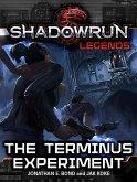 Shadowrun Legends: The Terminus Experiment (eBook, ePUB)