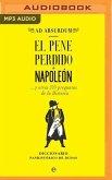 El Pene Perdido de Napoleón: ...Y Otras 333 Preguntas de la Historia