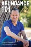 Abundance 101: Tools to Activate and Manifest a Life beyond your wildest dreams