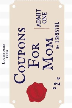 Coupons For Mom: Pre-filled Coupons - Gift - Blank pages - Press, Lovestories