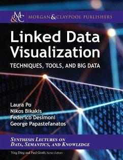 Linked Data Visualization - Po, Laura; Bikakis, Nikos; Desimoni, Federico